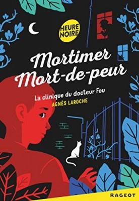 """Afficher """"Mortimer mort-de-peur La Clinique du docteur Fou"""""""