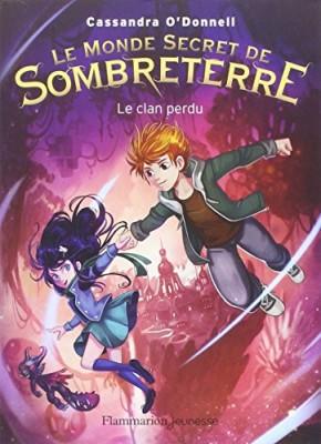"""Afficher """"Le monde secret de Sombreterre n° 1 Le clan perdu"""""""