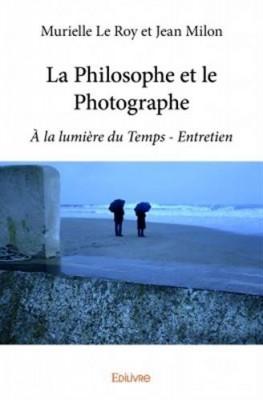 vignette de 'La philosophe et le photographe : à la lumière du temps - entretien (Murielle Le Roy)'