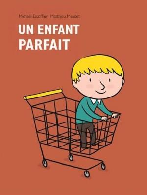 """Afficher """"Un enfant parfait"""""""