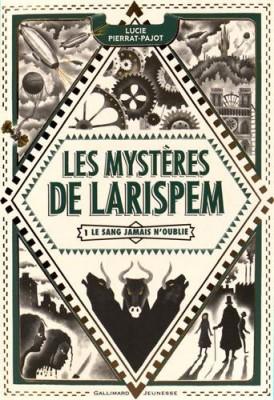 vignette de 'Les mystères de Larispem n° 01<br /> Le sang jamais n'oublie (Lucie Pierrat-Pajot)'