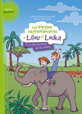 """Afficher """"Les voyages extraordinaires de Lilou et Louka n° 2 A la découverte du Sri Lanka"""""""