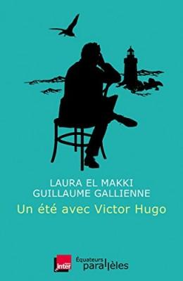 """Afficher """"Un été avec Victor Hugo"""""""
