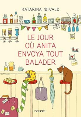 vignette de 'Le jour où Anita envoya tout balader (Katarina Bivald)'