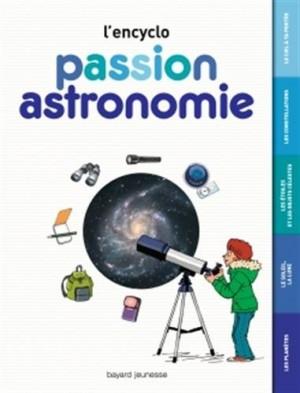 """Afficher """"L'Encyclo passion astronomie"""""""