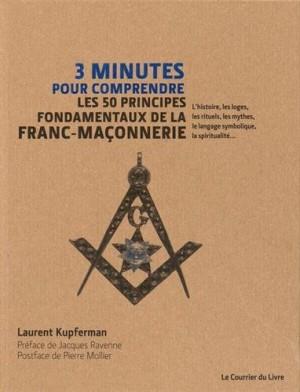 """Afficher """"3 Trois minutes pour comprendre les 50 principes fondamentaux de la franc-maçonnerie"""""""