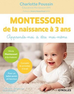 vignette de 'Montessori de la naissance à 3 ans (Charlotte Poussin)'