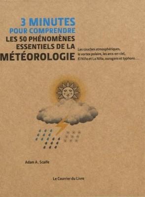 """Afficher """"3 minutes pour comprendre les 50 phénomènes essentiels de la météorologie"""""""