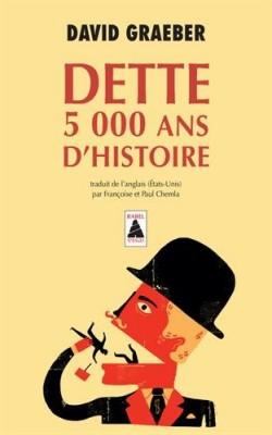 """Afficher """"Dette 5 000 ans d'histoire"""""""
