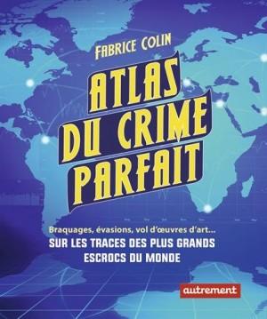 """Afficher """"Atlas du crime parfait"""""""