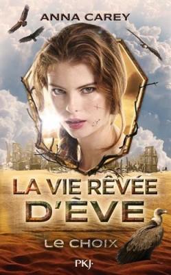 vignette de 'vie rêvée d'Eve (La)<br /> choix (Le) (Anna Carey)'