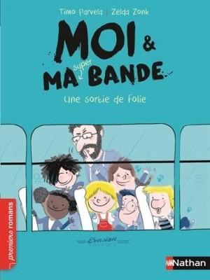 """Afficher """"Moi et ma super bande n° 3 Une Sortie de folie"""""""