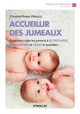 Couverture de Accueillir des jumeaux : Guide pour aider les parents à se préparer, s'organiser et gérer le quotidien