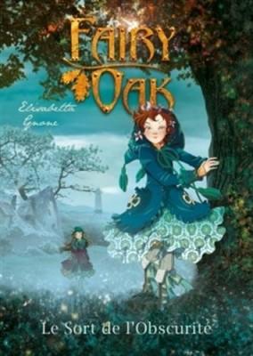 """Afficher """"Fairy Oak n° 2 Sort de l'Obscurité (Le)"""""""