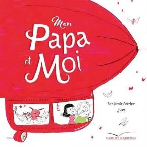 vignette de 'Mon papa et moi (Benjamin Perrier)'