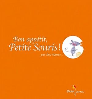 """Afficher """"Bon appétit, Petite Souris !"""""""