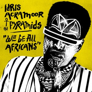vignette de 'We be all africans (Idris Ackamoor)'