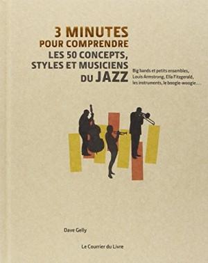 """Afficher """"3 minutes pour comprendre les 50 concepts, styles et musiciens du jazz"""""""