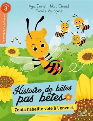 """Afficher """"Histoires de bêtes pas bêtes Zelda l'abeille vole à l'envers"""""""
