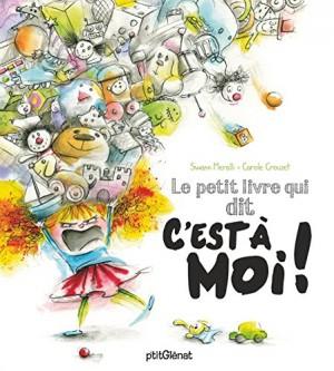 Couverture de Le petit livre qui dit... : Le petit livre qui dit C'est à moi !