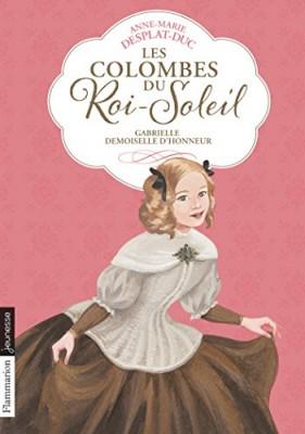"""Afficher """"Les colombes du Roi-Soleil n° 13 Gabrielle, demoiselle d'honneur"""""""