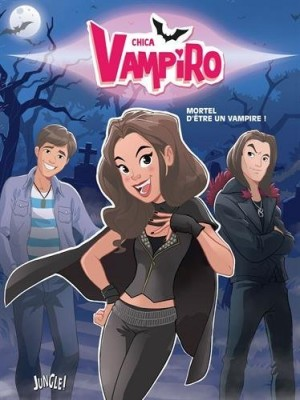 "Afficher ""Chica Vampiro n° 1Mortel d'être un vampire !"""