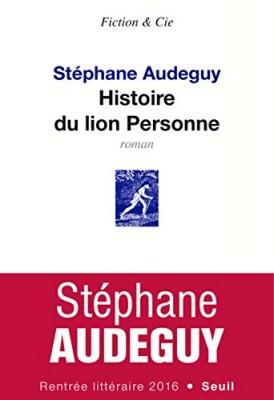 vignette de 'Histoire du lion Personne (Stéphane Audeguy)'