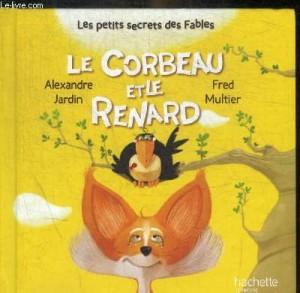 """Afficher """"les petits secrets des fables n° 2 Le corbeau et le renard"""""""