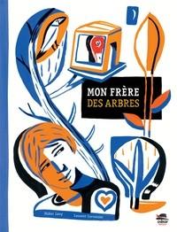 """Afficher """"Mon frère des arbres"""""""