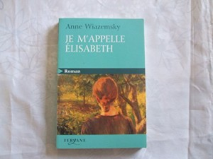 "Afficher ""Je m'appelle Élisabeth"""