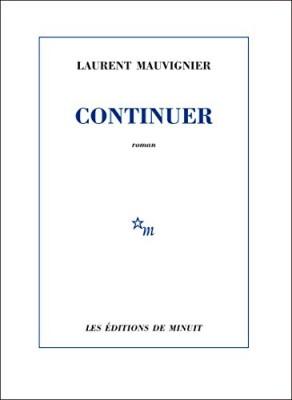 vignette de 'Continuer (Mauvignier, Laurent)'