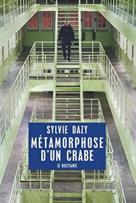 vignette de 'Métamorphose d'un crabe (Sylvie Dazy)'