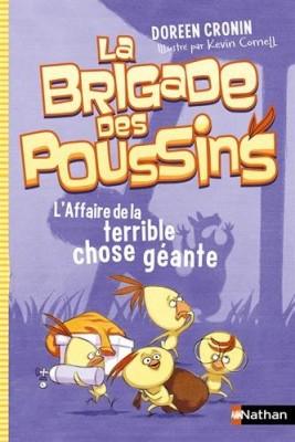 """Afficher """"La brigade des poussins n° 1 L'affaire de la terrible chose géante"""""""