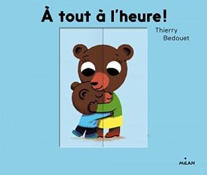 vignette de 'A tout à l'heure ! (Bedouet, Thierry)'