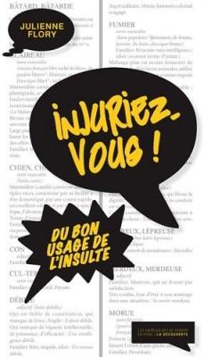 vignette de 'Injuriez-vous ! (Julienne Flory)'