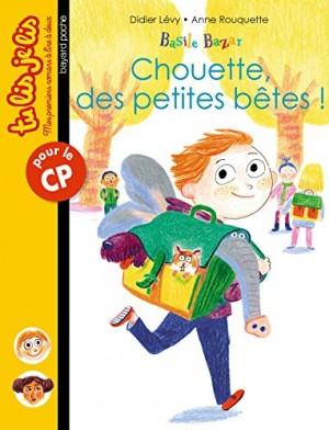 """Afficher """"Basile BazarChouette, des petites bêtes !"""""""