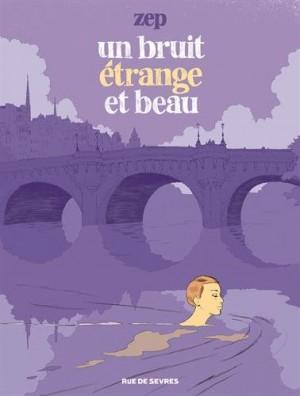 """Afficher """"Un bruit étrange et beau"""""""