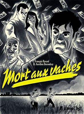 vignette de 'Mort aux vaches (Aurélien Ducoudray)'