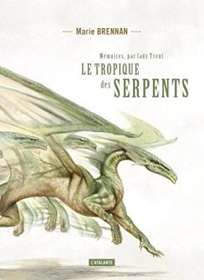 """Afficher """"Mémoires, par lady Trent n° 2Le tropique des serpents"""""""