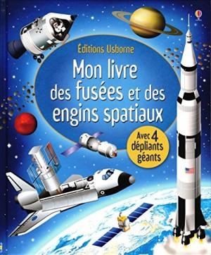 vignette de 'Mon livre des fusées et des engins spatiaux (Louie STOWELL)'