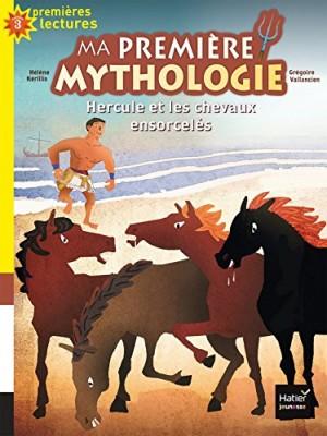 """Afficher """"Ma première mythologie n° 3 Hercule et les chevaux ensorcelés"""""""
