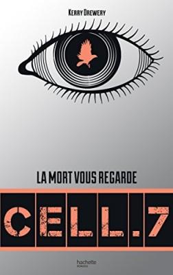 vignette de 'Cell.7 n° 01<br /> La Mort vous regarde (Kerry Drewery)'