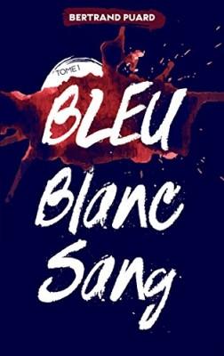 vignette de 'Bleu blanc sang n° 1<br />Bleu (Bertrand Puard)'