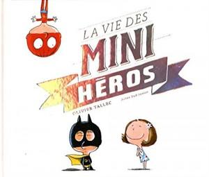 """Afficher """"La vie des mini-héros"""""""
