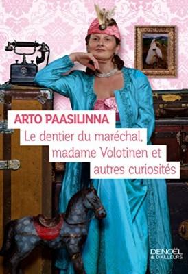 """Afficher """"Le Dentier du maréchal, madame Volotinen et autres curiosités"""""""