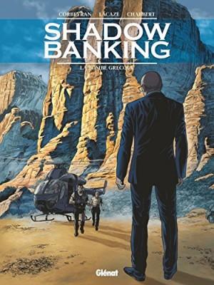 "Afficher ""Shadow banking n° 3La bombe grecque"""