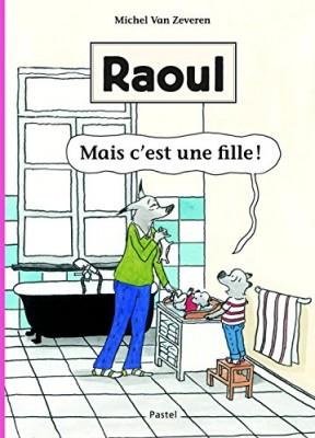 """Afficher """"Raoul Mais c'est une fille !"""""""