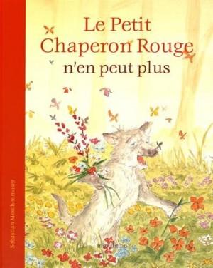 vignette de 'Le Petit Chaperon rouge n'en peut plus (Sébastien Meschenmoser)'