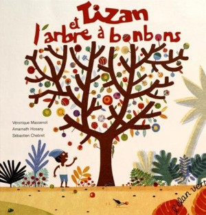 """Afficher """"Tizan et l'arbre à bonbons"""""""