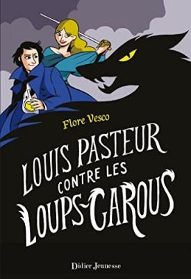 """Afficher """"Louis Pasteur contre les loups-garous"""""""